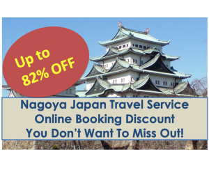 Nagoya Japan Travel Booking Discount You Can't Miss Out