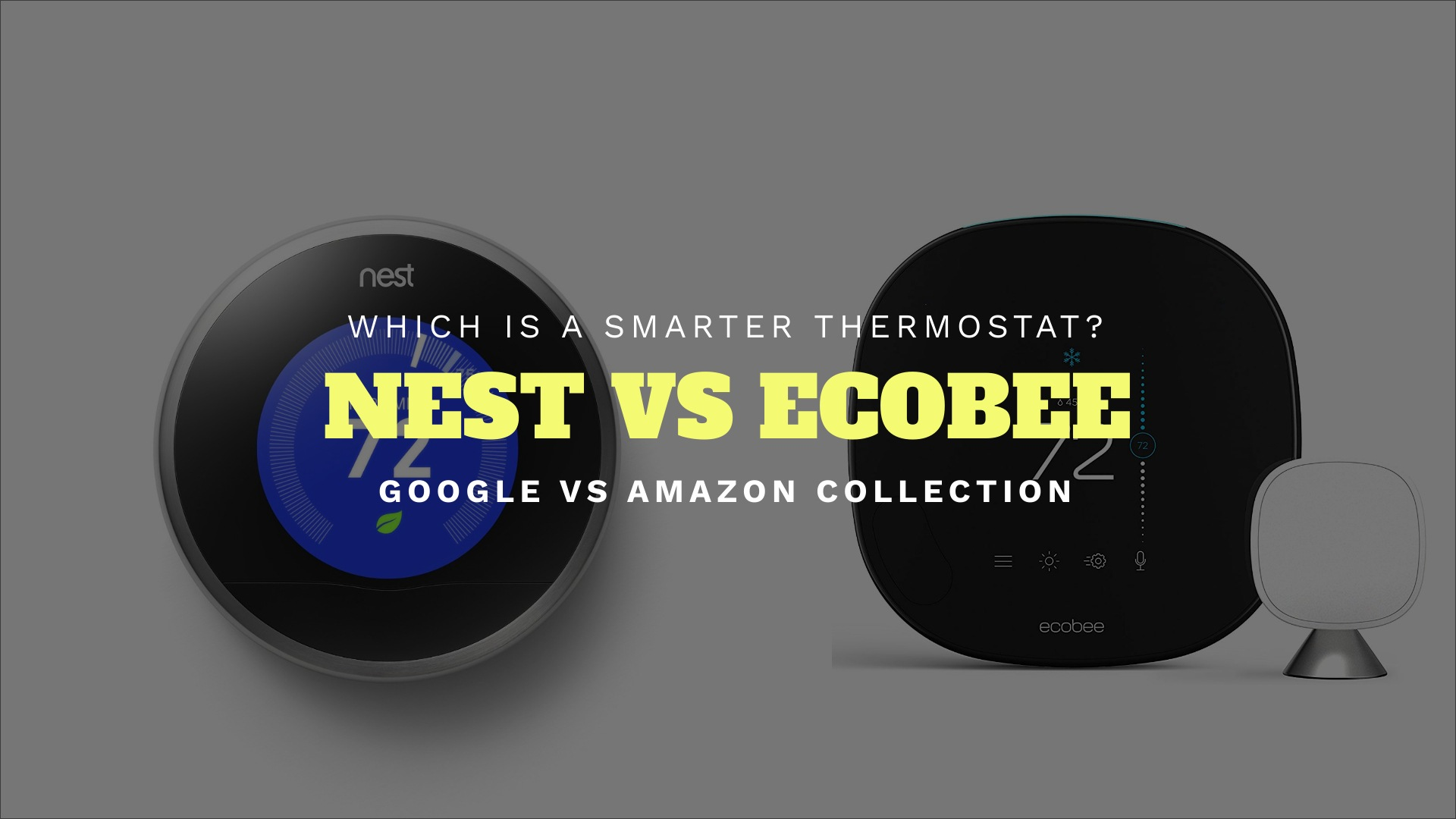 Smarter Home Temperature Assistant? Nest Thermostat vs Ecobee Thermostat | Google vs Amazon Collection