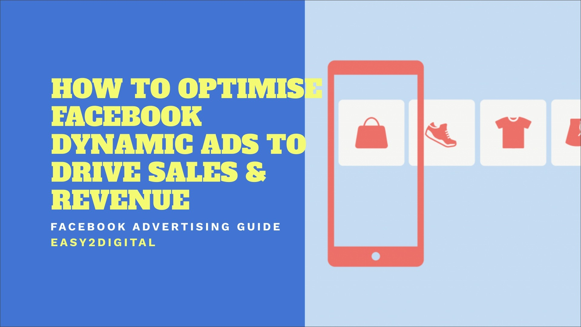 Facebook Ads: How to Optimise Dynamic Product Ads for Sales & Revenue
