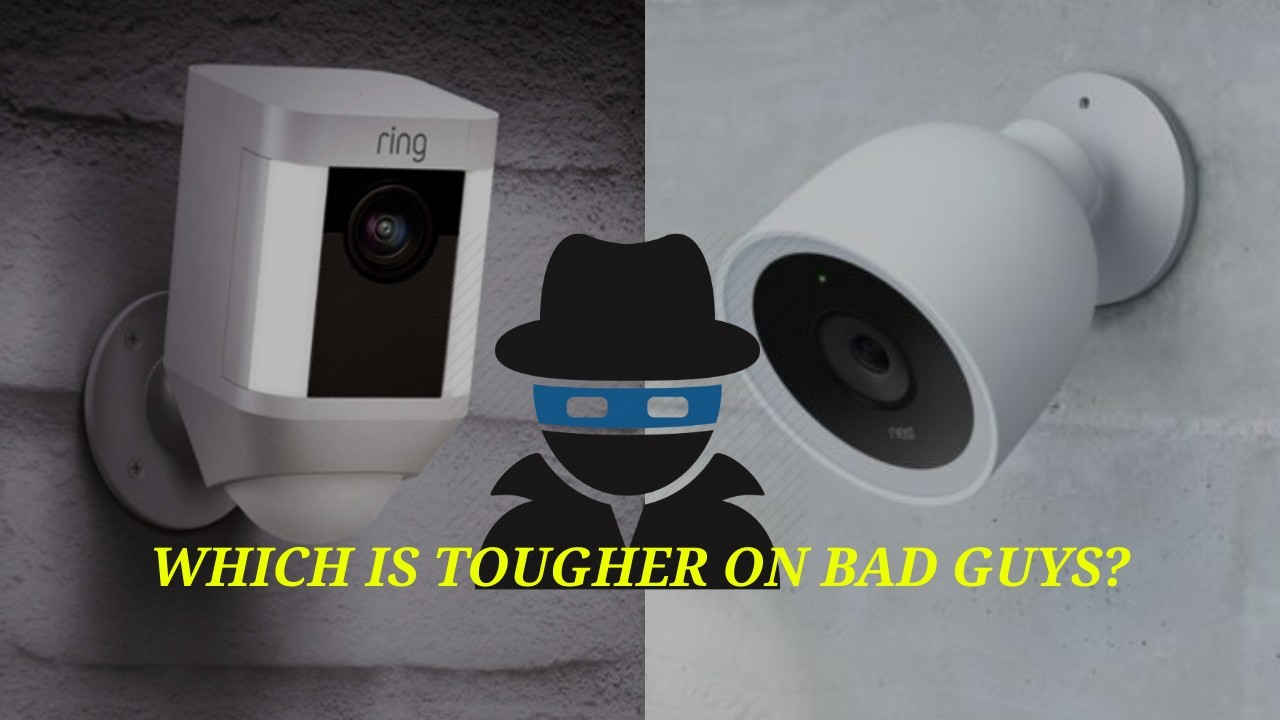 Which Is Tougher on Bad Guys? Nest Cam Outdoor vs Ring Spotlight Camera